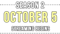 Season 2 Premeieres October 2019!
